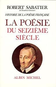 Histoire De La Poésie Française 2 La Poésie Du Xvie Siècle