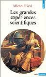 echange, troc Michel Rival - Les grandes expériences scientifiques