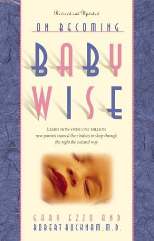 On Becoming Baby Wise, Book 1: Learn How Over One Million Babies Were Trained To Sleep Through The Night The Natural Way front-24349
