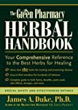 img - for The Green Pharmacy Herbal Handbook : Your Comprehensive Reference to the Best Herbs for Healing (Paperback)--by James A. Duke [2000 Edition] book / textbook / text book