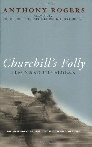 Churchill'S Folly: Leros And The Aegean (Cassell Military Paperbacks)