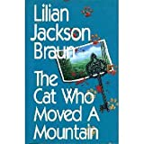 The Cat Who Moved: A Mountain (0399136460) by Braun, Lilian Jackson