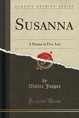 Susanna: A Drama in Five Acts (Classic Reprint)