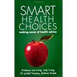 Smart Health Choices ~ Les Irwig