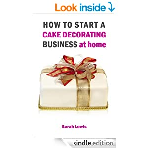how to start a cake decorating business at home uk ebook