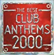 The Best Club Anthems...Ever 2000