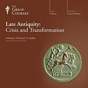 Late Antiquity: Crisis and Transformation Lecture