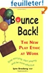 Bounce Back! The New Play Ethic at Work