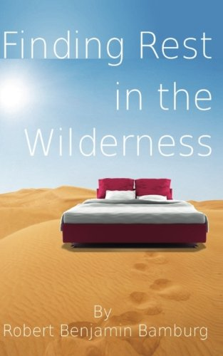 Finding Rest in the Wilderness