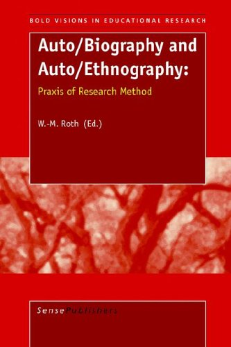 Auto/Biography and Auto/Ethnography: Praxis of Research Method (Bold Visions in Educational Research)
