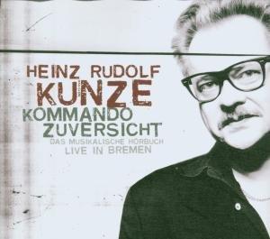 Heinz Rudolf Kunze - Kommando Zuversicht - Zortam Music