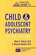 Concise Guide to Child and Adolescent Psychiatry,  by Mina K. Dulcan
