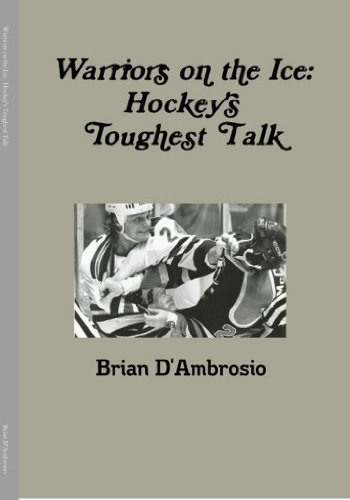 Warriors on the Ice: Hockey's Toughest Talk
