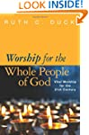 Worship for the Whole People of God:...