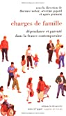Chargés de famille : Dépendance et parenté dans la France contemporaine