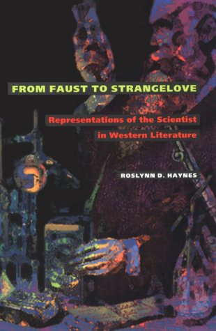 From Faust to Strangelove: Representations of the Scientist in Western Literature