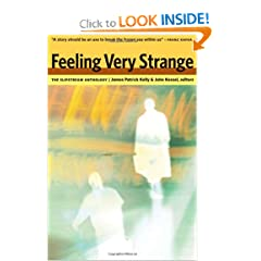 Feeling Very Strange: The Slipstream Anthology by James Patrick Kelly and John Kessel