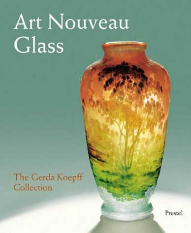 Art Nouveau Glass: The Gerda Koepff Collection