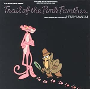 Trail Of The Pink Panther: Music From Trail Of The Pink Panther And Other Pink Panther Films (Soundtrack Anthology)