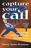 img - for Capture Your Call: Accepting God's Challenge for Our Lives book / textbook / text book