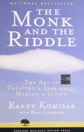 The Monk and the Riddle: The Art of Creating a Life While...
