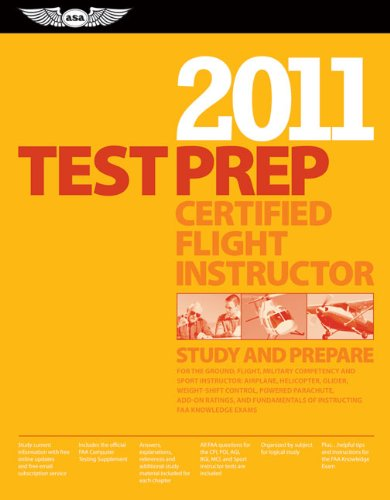 Certified Flight Instructor Test Prep 2011: Study and...