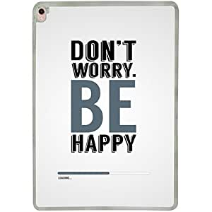 Casotec Don't Worry Be Happy Design 2D Printed Hard Back Case Cover for Apple iPad Pro 9.7