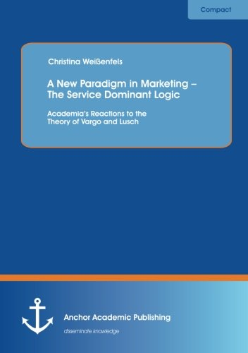 an overview of service dominant logic marketing essay Synopsis expanding on the editors' award-winning article evolving to a new   the tremendous implications service dominant logic on marketing strategy,.