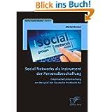 Social Networks als Instrument der Personalbeschaffung: Empirische Untersuchung am Beispiel der Deutsche Postbank...