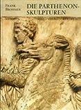 Die Parthenon-Skulpturen: Metopen, Fries, Giebel, Kultbild (German Edition) (3805303602) by Brommer, Frank