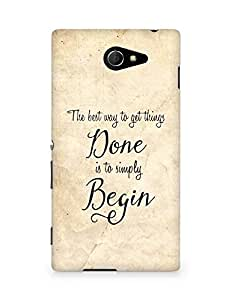 AMEZ the best way to get things done is to begin Back Cover For Sony Xperia M2 D2302