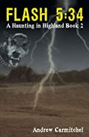 Flash 5:34: A Haunting in Highland, Book 2