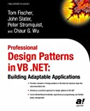 Professional Design Patterns in VB .NET: Building Adaptable Applications