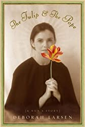 The Tulip and the Pope: A Nun's Story