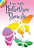 Fun with Butterflies Stencils (Dover Stencils)