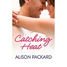 Catching Heat (       UNABRIDGED) by Alison Packard Narrated by Maxine Mitchell