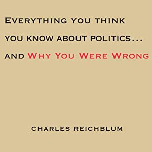 Everything You Think You Know About Politics...and Why You're Wrong | [Kathleen Hall Jamieson]