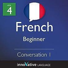Beginner Conversation #1 (French)  by  Innovative Language Learning Narrated by  Innovative Language Learning