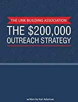"""Moz Voted Outreach as the Most Effective Link Building Technique of 2014. This was the basis for """"$200,000 Outreach Strategy"""" a Powerful Shortcut You Can Use to Quickly & Easily Exploit This & Create 100's of Google-Safe, Relevant Authority L..."""