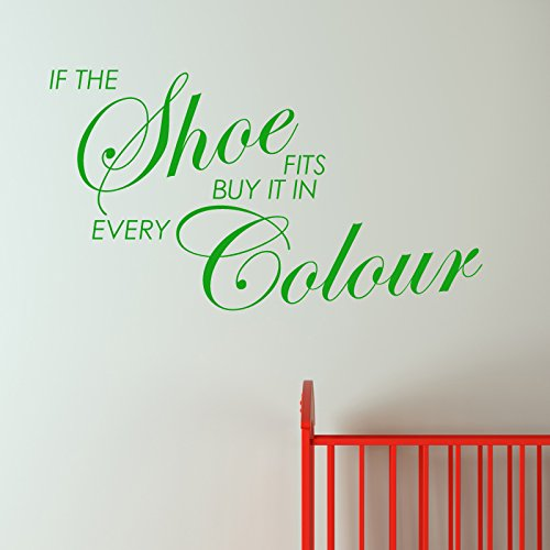 IF THE SHOE FITS BUY EVERY COLOUR WALL STICKER... Words/QuotesAdesivi da parete / decalcomanie / trasferimenti / adesivi murali