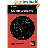 Magnetochemie: Eine Einführung in Theorie und Methoden (Teubner Studienbücher Chemie) (German Edition): Eine Einführung...
