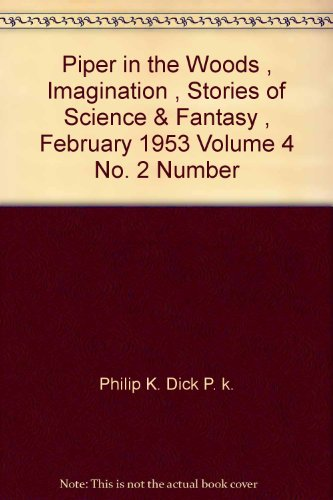 Piper In The Woods , Imagination , Stories Of Science & Fantasy , February 1953 Volume 4 No. 2 Number