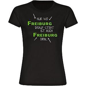 T-Shirt Nur wo Freiburg drauf steht ist auch Freiburg drin schwarz Damen Gr. S bis 2XL