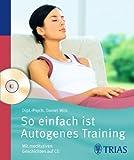 So einfach ist Autogenes Training: Mit meditativen Geschichten auf CD
