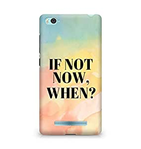 AMEZ if not now when Back Cover For Xiaomi Mi4i