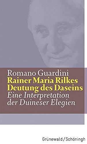 Rainer Maria Rilkes Deutung des Daseins: Eine Interpretation der Duineser Elegien (Guardini Werke)  [Guardini, Romano] (Tapa Dura)