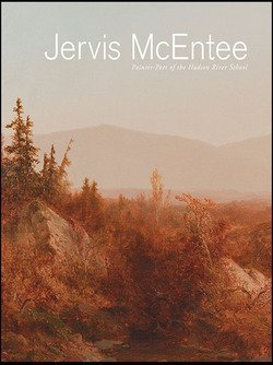 Lee A. Vedder: Jervis McEntee : Painter-Poet of the Hudson River School (Hardcover); 2015 Edition (Kerry Dean Carso compare prices)
