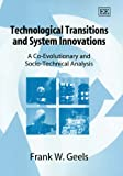 Technological Transitions And System Innovations: A Co-evolutionary And Socio-technical Analysis