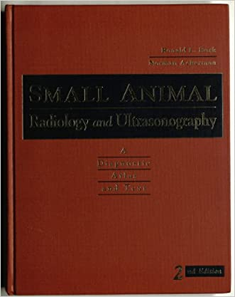 Small Animal Radiology and Ultrasonography: A Diagnostic Atlas and Text