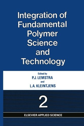 Integration Of Fundamental Polymer Science And Technology - 2